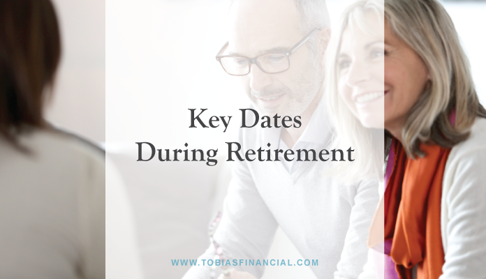 Key Dates During Retirement