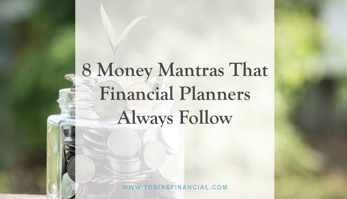 8 Money Mantras That Financial Planners Always Follow