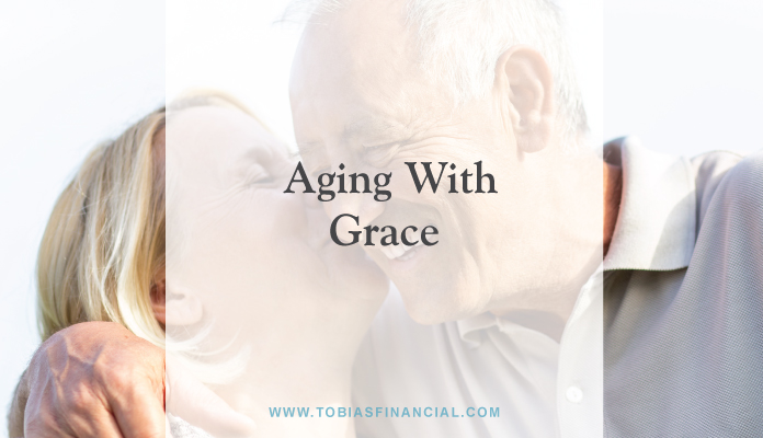 Your Financial Life Cycle Series: Aging with Grace