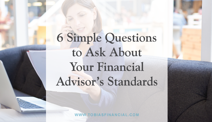6 Simple Questions to Ask About Your Financial Advisor's Standards