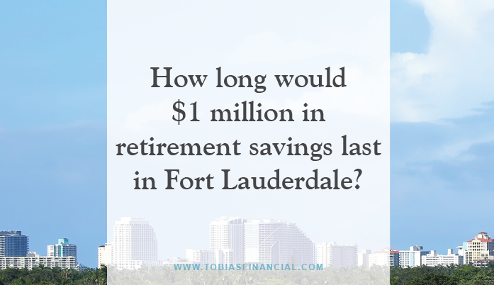 How long would $1 million in retirement savings last in Fort Lauderdale?