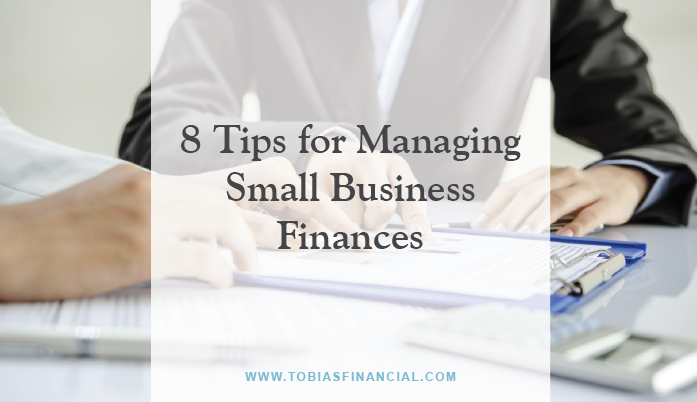 8 Tips for Managing Small Business Finances