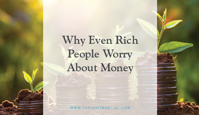 Why Even Rich People Worry About Money