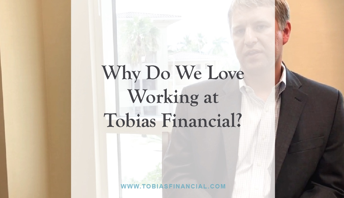 Why Do We Love Working at Tobias Financial?