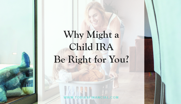 Why Might a Child IRA Be Right for You?