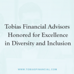 Tobias Financial Advisors Honored for Excellence in Diversity and Inclusion