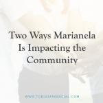 Two Ways Marianela Is Impacting the Community