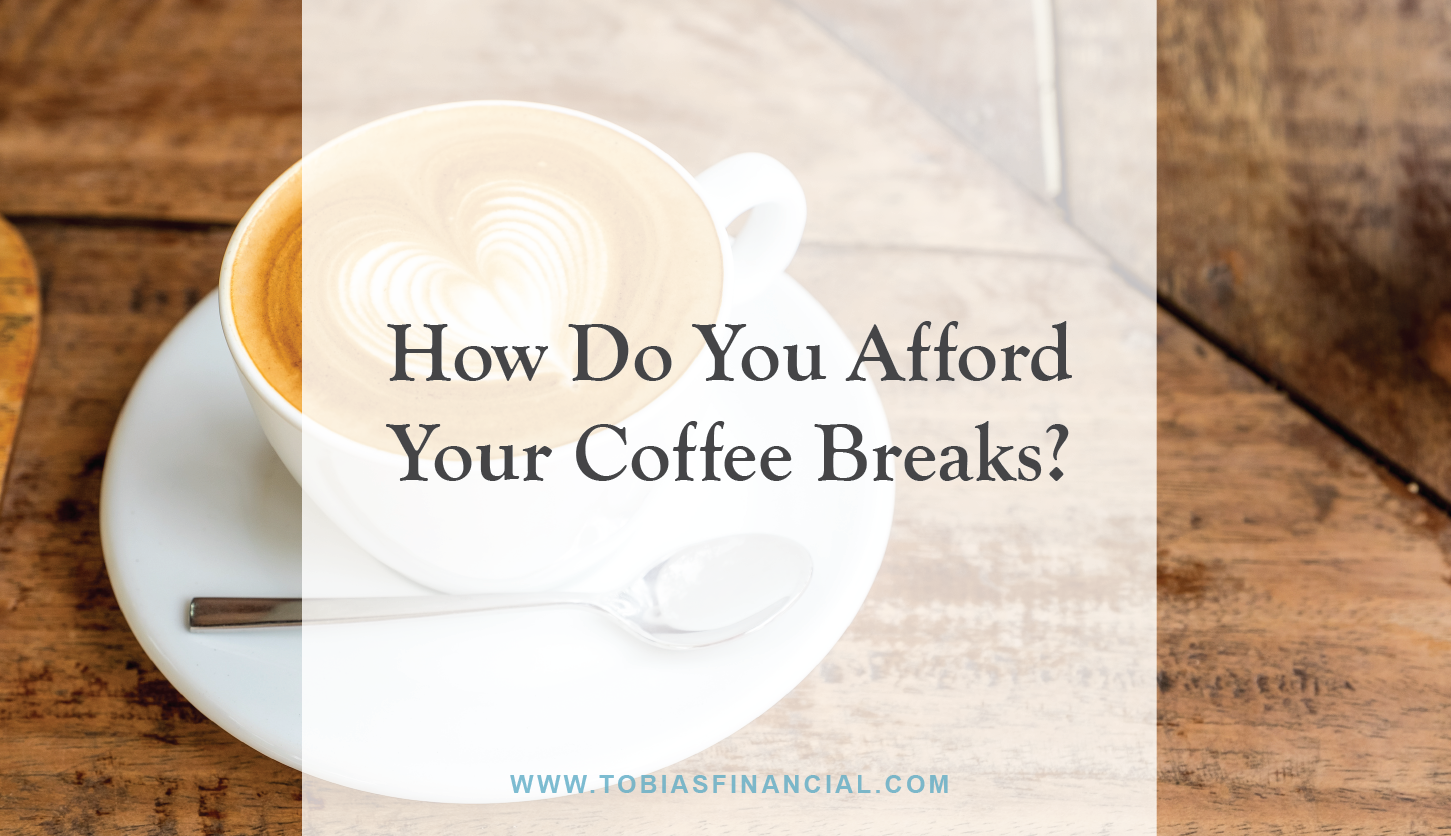How Do You Afford Your Coffee Breaks?