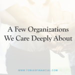 A Few Organizations We Care Deeply About