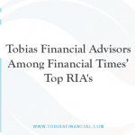 Tobias Financial Advisors Among Financial Times' Top RIA's
