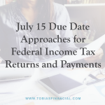 July 15 Due Date Approaches for Federal Income Tax Returns and Payments