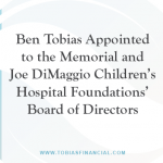 Ben Tobias Appointed to the Memorial and Joe DiMaggio Children's Hospital Foundations' Board of Directors