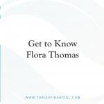 Get to Know Flora Thomas