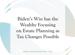 Biden's Win has the Wealthy Focusing on Estate Planning as Tax Changes Possible