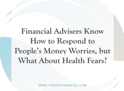 Financial Advisers Know How to Respond to People's Money Worries, but What About Health Fears?