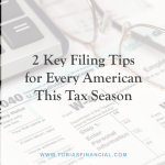 2 Key Filing Tips for Every American This Tax Season