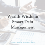 Wealth Wisdom: Smart Debt Management