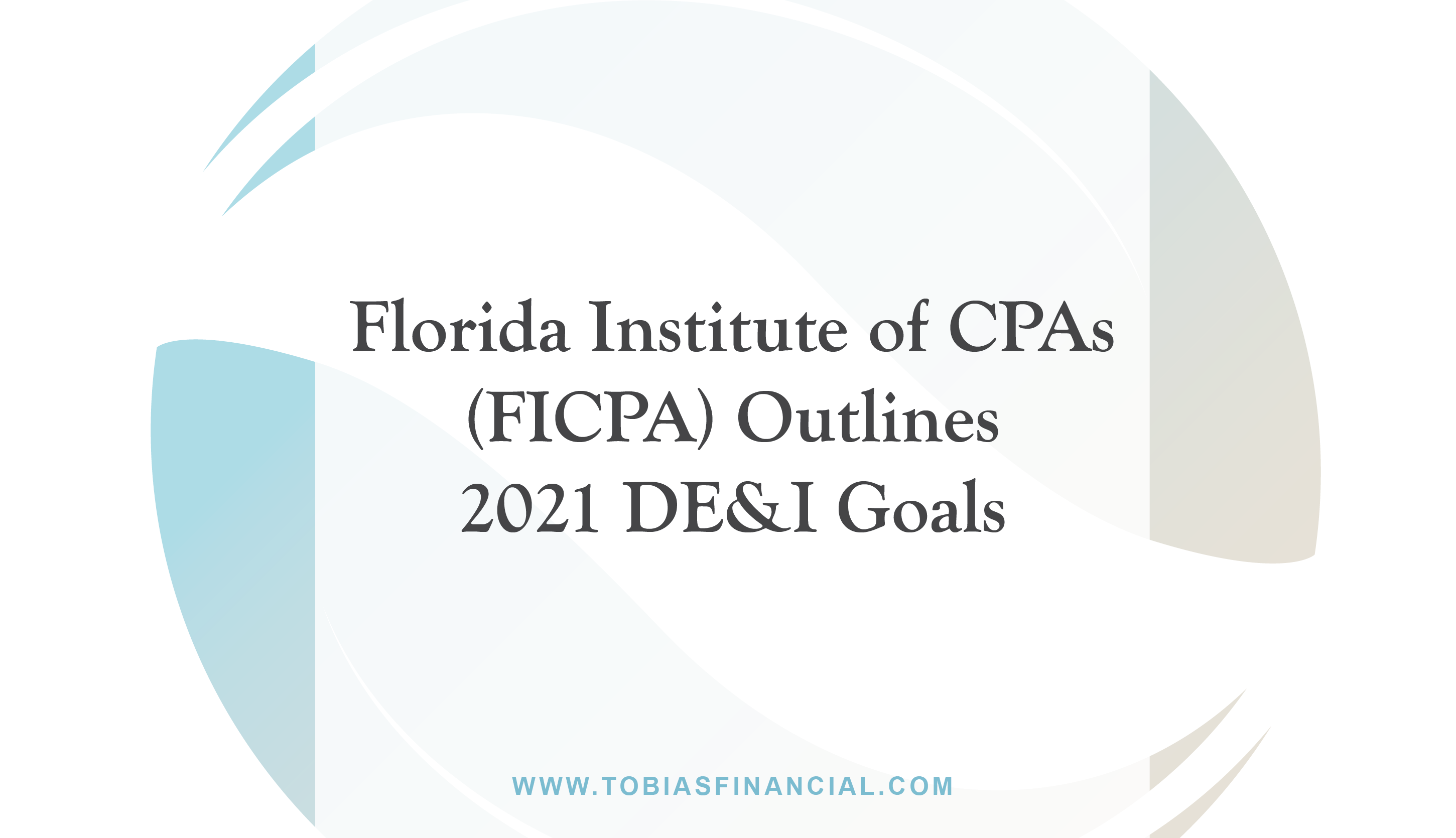 Florida Institute of CPAs (FICPA) Outlines 2021 DE&I Goals