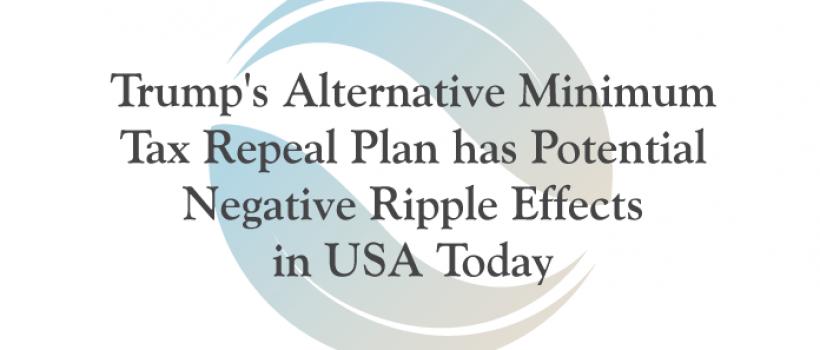 Trump's Alternative Minimum Tax Repeal Plan has Potential Negative Ripple Effects