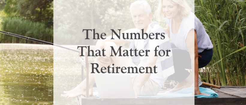 The Numbers That Matter for Retirement