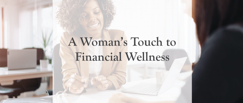 A Woman's Touch to Financial Wellness
