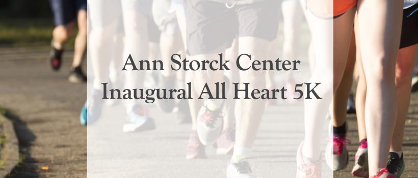 Ann Storck Center Inaugural All Heart 5K
