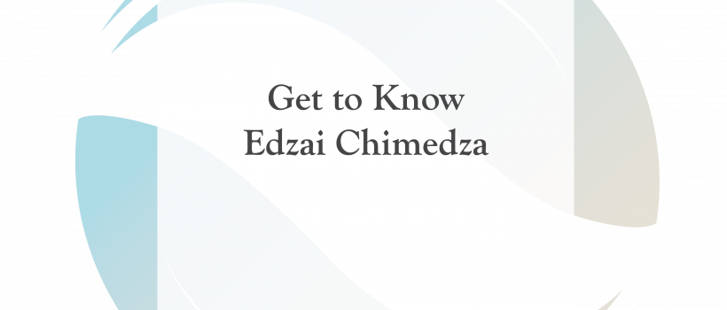 Get to Know Edzai Chimedza