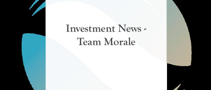 Investment News – Team Morale