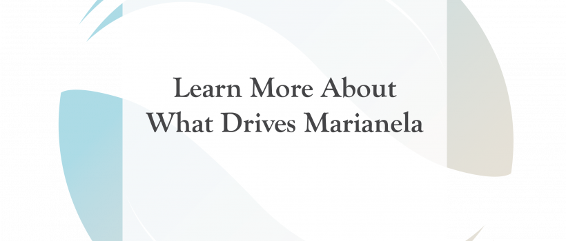 Learn More About What Drives Marianela