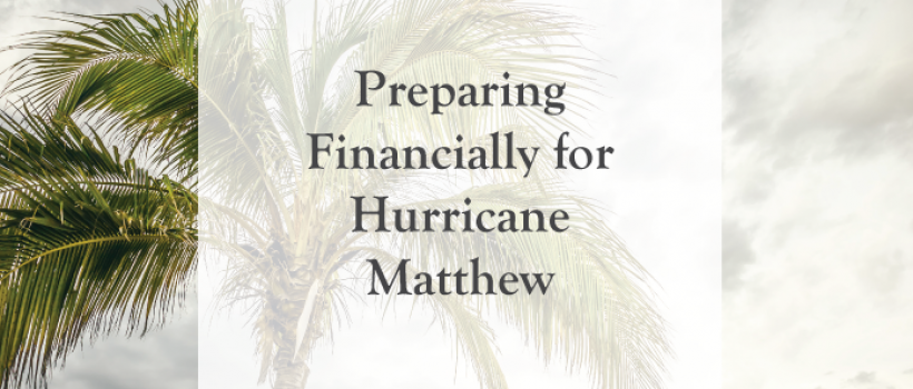 Preparing Financially for Hurricane Matthew
