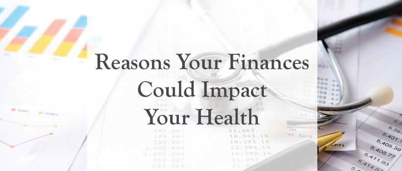 Reasons Your Finances Could Impact Your Health