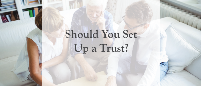 Should You Set Up a Trust?