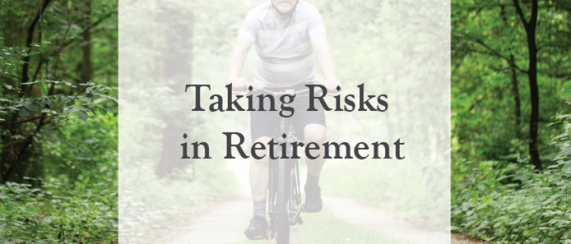 Taking Risks in Retirement