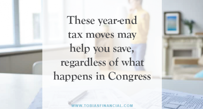 These year-end tax moves may help you save, regardless of what happens in Congress