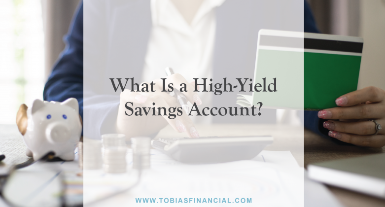 What Is a High-Yield Savings Account?