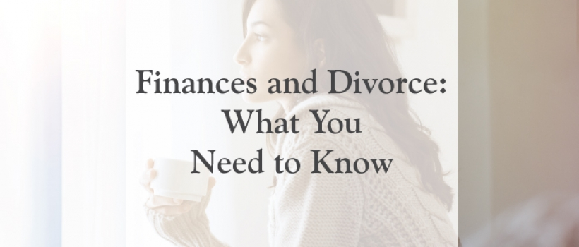 Finances and Divorce: What You Need to Know