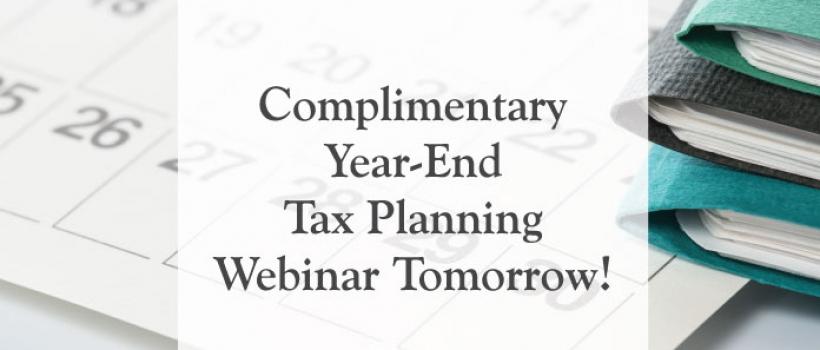 Complimentary Year-End Tax Planning Webinar Tomorrow!