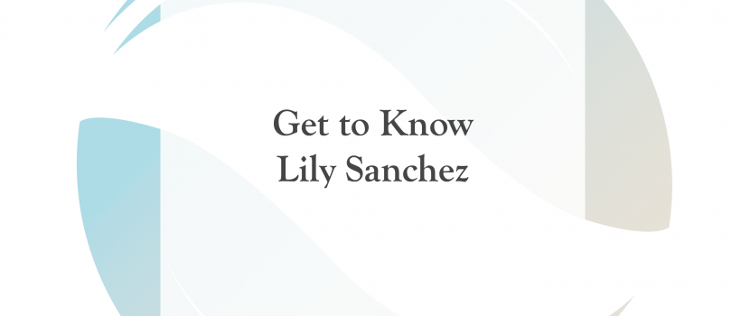 Get to Know Lily Sanchez